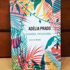 Portada Poesía reunida. Adélia Prado. Reseña por Adrián Ferrero